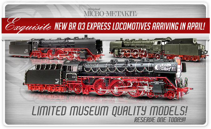 Micro-Metakit's New BR 03 Express Locomotives!
